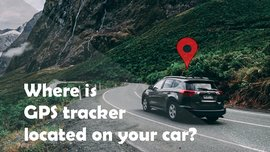 Where is the GPS tracker located on your car?