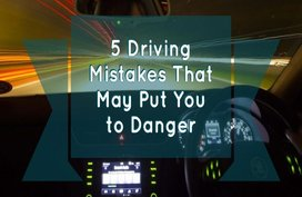 5 Driving Mistakes That May Put You to Danger