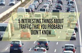 5 Interesting Things About Traffic That You Probably Didn't Know