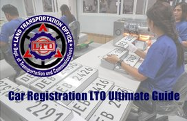 Car Registration LTO Ultimate Guide: Requirements, Fee, Schedule & More