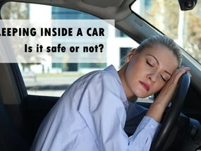 Is it safe to sleep in a car? Let's put an end to this mind-boggling question!