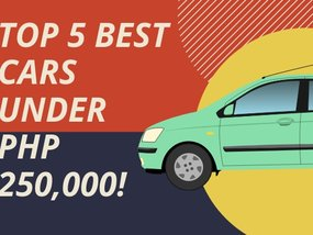 Top 5 Best Used Cars Under PHP 250,000 on Philkotse