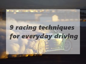 [Philkotse guide] 9 racing techniques for everyday driving