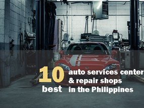 List of 10 most trusted auto services centers & repair shops in the Philippines
